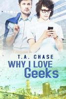 Why I Love Geeks - Why I Love.... (Paperback)