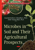 Microbes in Soil & their Agricultural Prospects (Hardback)