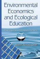 Environmental Economics & Ecological Education: Emerging Equipments & Ecosystems Engineering (Hardback)