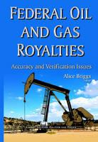 Federal Oil & Gas Royalties: Accuracy & Verification Issues (Hardback)