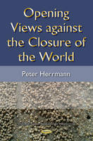 Opening Views Against the Closure of the World (Hardback)