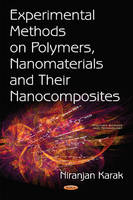 Experimental Methods on Polymers, Nanomaterials & their Nanocomposites (Hardback)