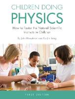Children Doing Physics: How to Foster the Natural Scientific Instincts in Children (Paperback)