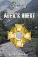 7 Miracle Leaves: Alex's Quest (Hardback)
