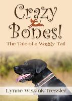Crazy Bones! The Tale of a Waggy Tail (Paperback)