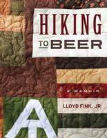 Hiking to Beer: A Memoir (Paperback)