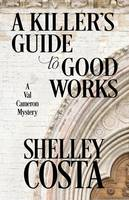 A Killer's Guide to Good Works (Paperback)