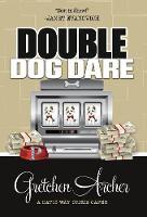 Double Dog Dare - Davis Way Crime Caper 7 (Hardback)