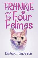 Frankie and Her Four Felines (Paperback)