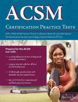 ACSM Certification Practice Tests 2019-2020: ACSM Personal Trainer Certification Book with over 400 Practice Test Questions for the American College of Sports Medicine CPT Test (Paperback)
