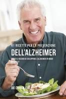 41 Ricette Per La Prevenzione Dell'alzheimer: Riduci Il Rischio Di Sviluppare L'Alzheimer in Modo Naturale! (Paperback)