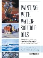 Painting with Water-Soluble Oils (Latest Edition)