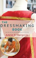 The Dressmaking Book: A Simplified Guide for Beginners (Hardback)