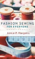 Fashion Sewing For Everyone (Hardback)