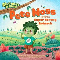 Pete Moss and the Super Strong Spinach (Paperback)