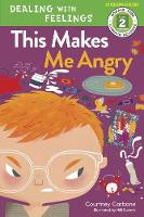 This Makes Me Angry: Dealing with Feelings (Paperback)