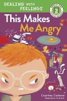 This Makes Me Angry: Dealing with Feelings (Hardback)