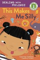 This Makes Me Silly: Dealing with Feelings (Hardback)