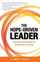 The Hope-Driven Leader: Harness the Power of Positivity at Work (Paperback)