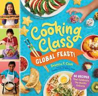 Cooking Class Global Feast!: 44 Recipes That Celebrate the World's Cultures (Paperback)