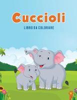 Cuccioli: Libro Da Colorare (Paperback)