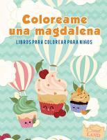 Coloreame Una Magdalena: Libros Para Colorear Para Ni os (Paperback)