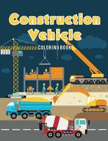 Construction Vehicle Coloring Book (Paperback)