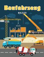 Baufahrzeug Malbuch (Paperback)