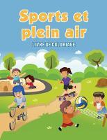 Sports Et Plein Air: Livre de Coloriage (Paperback)