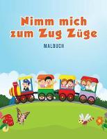 Prenez-Moi Aux Trains: Livre de Coloriage (Paperback)