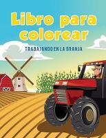Libro Para Colorear: Trabajando En La Granja (Paperback)