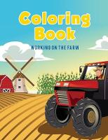 Coloring Book: Working on the Farm (Paperback)
