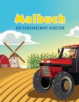 Malbuch: Auf Dem Bauernhof Arbeiten (Paperback)