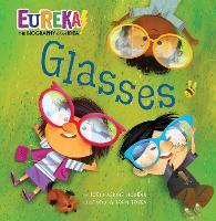 Glasses: Eureka! The Biography of an Idea - Eureka! The Biography of an Idea (Hardback)