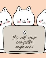 It's Not Your Computer Anymore: Cat Co-Worker - Funny At Home Pet Lover Gift - Feline - Cat Lover - Furry Co-Worker - Meow (Paperback)