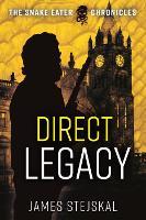 Direct Legacy - The Snake Eater Chronicles (Hardback)