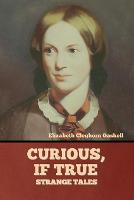 Curious, if True: Strange Tales (Paperback)