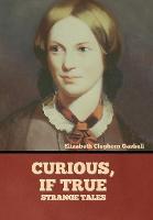 Curious, if True: Strange Tales (Hardback)