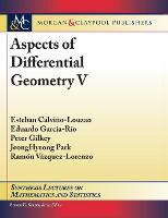 Aspects of Differential Geometry V - Synthesis Lectures on Mathematics and Statistics (Hardback)