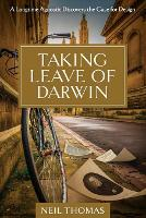 Taking Leave of Darwin: A Longtime Agnostic Discovers the Case for Design (Paperback)