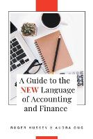 A Guide to the New Language of Accounting and Finance (Paperback)