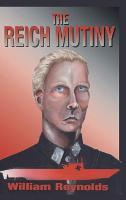 The Reich Mutiny: New Edition (Hardback)