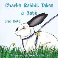 Charlie Rabbit Takes a Bath (Paperback)
