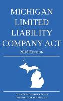 Michigan Limited Liability Company ACT; 2018 Edition (Paperback)