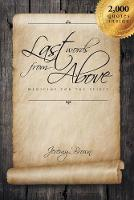 Last Words From Above: Medicine for the Spirit (Paperback)