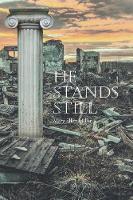 He Stands Still (Paperback)