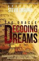 Decoding Dreams: Understanding the Prophetic Meaning of Your Dreams and Battling the Outcome - Dream (Paperback)
