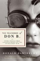 The Teachings of Don B.: Satires, Parodies, Fables, Illustrated Stories, and Plays (Paperback)