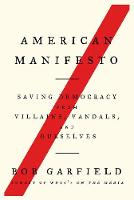 American Manifesto: Saving Democracy from Villains, Vandals, and Ourselves (Paperback)