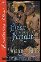 Bear of a Knight [Immortal Knights 6] (Siren Publishing Everlasting Classic Manlove) (Paperback)